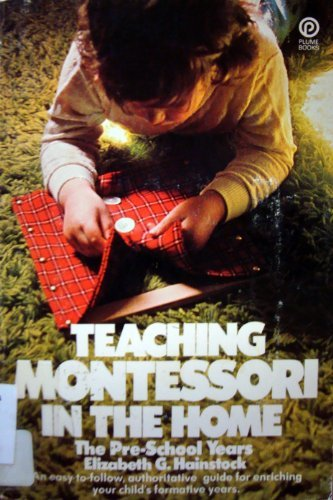 9780452257771: Teaching Montessori in the Home: The Preschool Years (Plume)