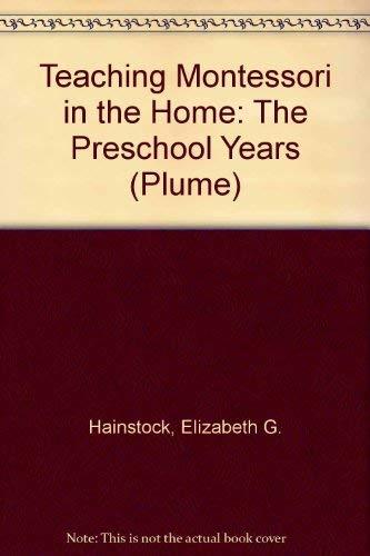 9780452257948: Teaching Montessori in the Home: The Preschool Years (Plume)