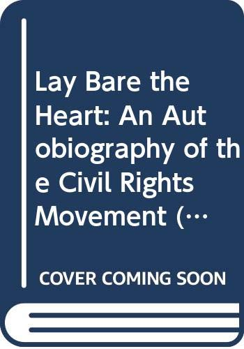 9780452258037: Lay Bare the Heart: An Autobiography of the Civil Rights Movement
