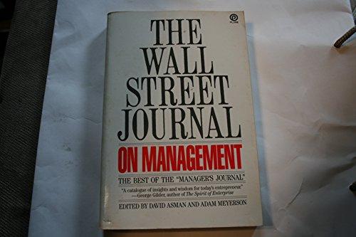 The Wall Street Journal on Management: The: David Asman~Adam Meyerson
