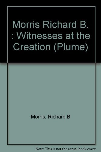 9780452258679: Witnesses at the Creation: Hamilton, Madison, Jay and the Constitution (Plume)