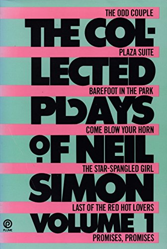 9780452258709: The Collected Plays of Neil Simon, Volume 1: The Odd Couple; Plaza Suite; Barefoot in the Park; Come Blow Your Horn; The Star-Spangled Girl; Last of the Red Hot Lovers; Promises, Promises