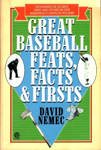 GREAT BASEBALL FEATS,FACTS & FIRSTS