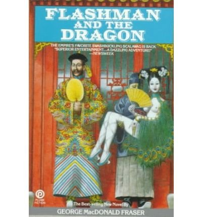 Flashman and the Dragon (Flashman Papers, Book: Fraser, George MacDonald