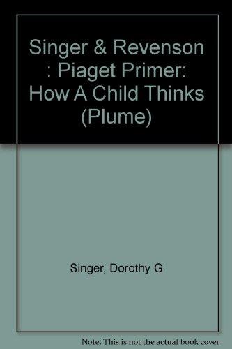 9780452259676: Singer & Revenson : Piaget Primer: How A Child Thinks (Plume)
