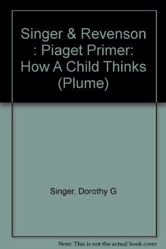 9780452259676: A Piaget Primer: How a Child Thinks (Plume)