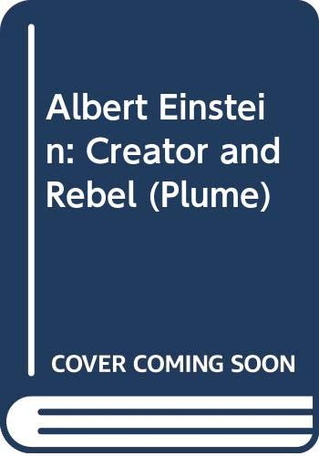 9780452260184: Albert Einstein: Creator and Rebel (Plume)
