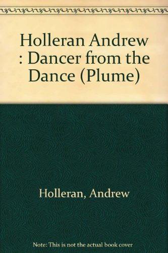 9780452260320: Holleran Andrew : Dancer from the Dance (Plume)