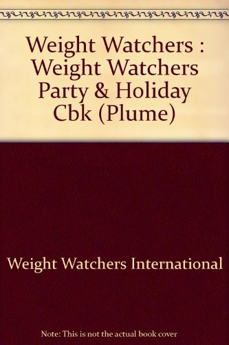 Weight Watchers' Party and Holiday Cookbook (Plume) (0452260477) by Weight Watchers International