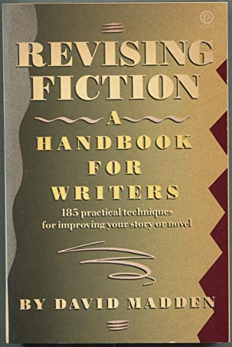 Revising Fiction: A Handbook for Writers (0452260884) by David Madden