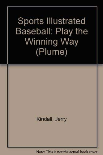 9780452261006: Sports Illustrated Baseball: Play the Winning Way (Plume)