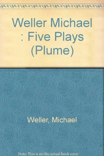 Weller: Five Plays (Plume) (0452261201) by Weller, Michael