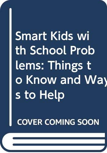 9780452261549: Smart Kids with School Problems: Things to Know and Ways to Help