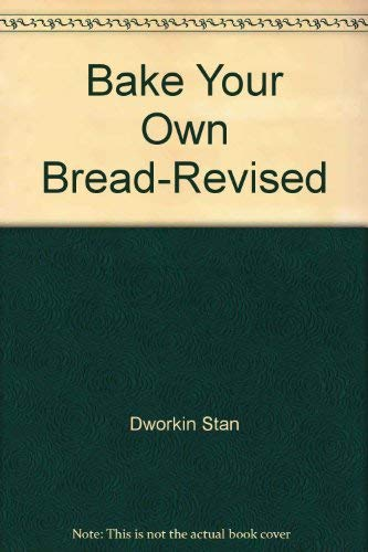 9780452261723: Title: Bake Your Own Bread Completely Revised and Expande