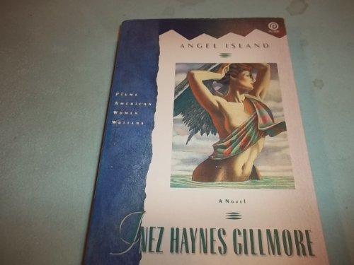 Angel Island (Plume American Women Writers): Gillmore, Inez Haynes