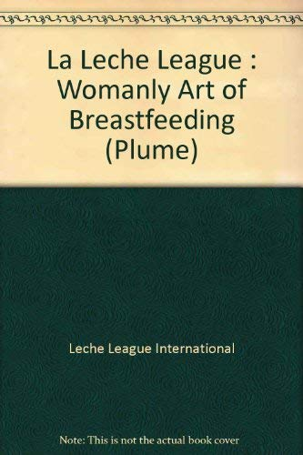 9780452262126: The Womanly art of Breastfeeding