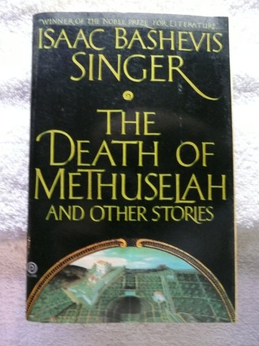 The Death of Methuselah and Other Stories: Singer, Isaac Bashevis