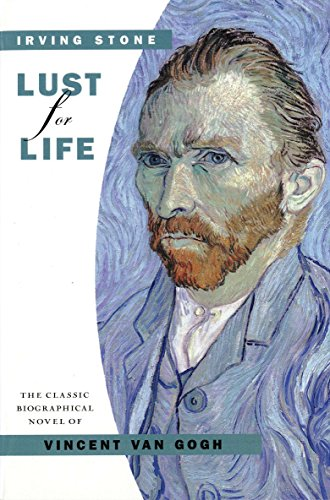 Lust for Life A Novel of Vincent: Stone, Irving