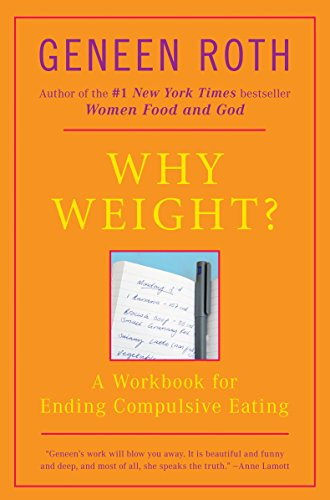 9780452262546: Why Weight?: A Workbook for Ending Compulsive Eating: A Guide to Ending Compulsive Eating (Plume)