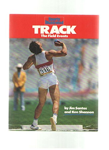 Sports Illustrated Track: The Field Events (Sports: Santos, Jim; Shannon,