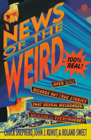 9780452263116: The News of the Weird (Plume)