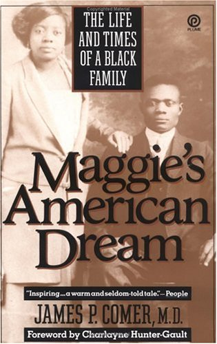Maggie's American Dream: The Life and Times of a Black Family (Plume): Comer, James P.