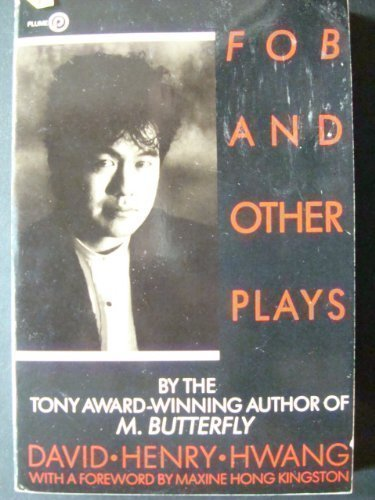 F.O.B. and Other Plays (Plume): David Henry Hwang