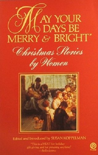 9780452263369: May Your Days Be Merry and Bright: Christmas Stories by Women (Plume)