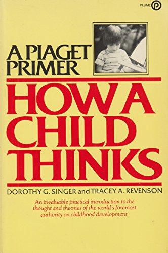 9780452263468: Singer & Revenson : Piaget Primer: How A Child Thinks (Plume)