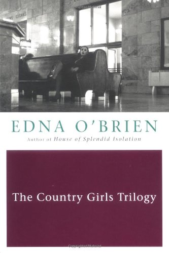The Country Girls Trilogy and Epilogue (9780452263949) by Edna O'Brien