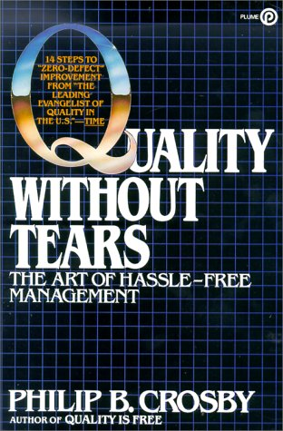 9780452263987: Quality Without Tears: The Art of Hassle-Free Management