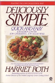 9780452264045: Deliciously Simple: Quick-and-Easy Low-Sodium, Low-Fat, Low-Cholesterol, Low-Sugar Meals (Plume)