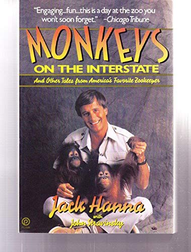 9780452264359: Monkeys on the Interstate and Other Tales from American's Favorite Zookeeper (Plume)
