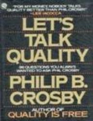 Let's Talk Quality: 96 Questions You Always: Crosby, Philip B.
