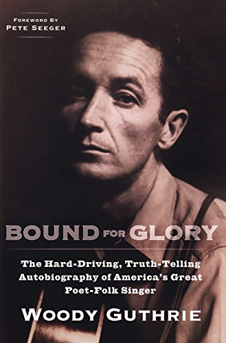 9780452264458: Bound for Glory: The Hard-Driving, Truth-Telling, Autobiography of America's Great Poet-Folk Singer (Plume)