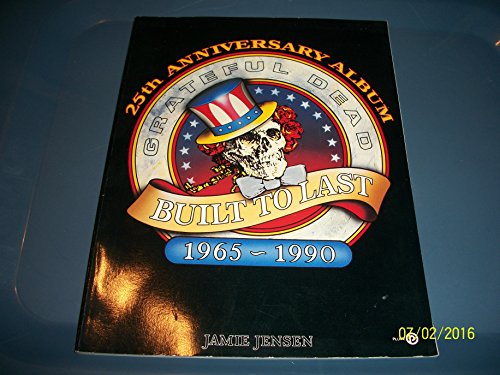 9780452264786: Built to Last: Grateful Dead's 25th Anniversary Album (Plume)