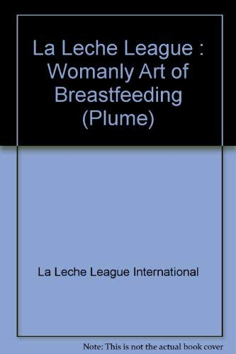 9780452264816: The Womanly art of Breastfeeding