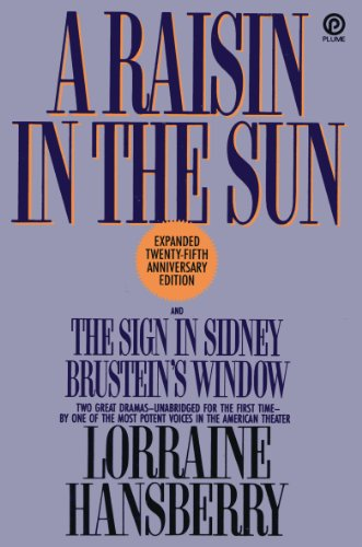 9780452264854: A Raisin in the Sun and The Sign in Sidney Brustein's Window