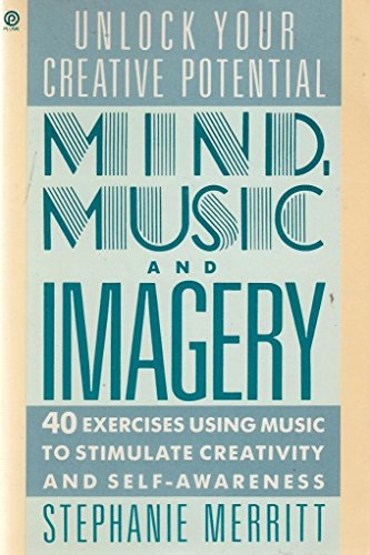 9780452264977: Mind, Music And Imagery: Unlocking Your Creative Potential