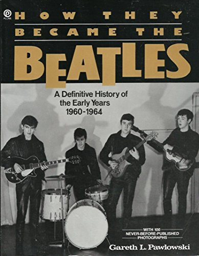 9780452265066: How They Became the Beatles