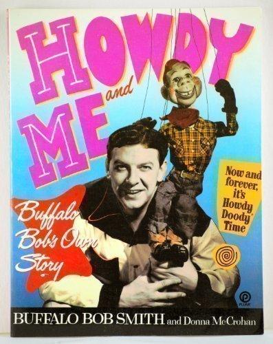 Howdy and Me: Buffalo Bob's Own Story: Smith, Buffalo Bob *INSCRIBED*