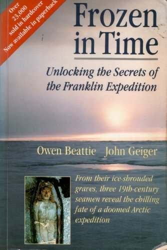 9780452265370: Frozen in Time: Unlocking the Secrets of the Doomed 1845 Arctic Expedition