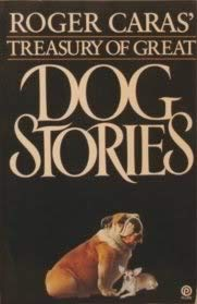 9780452265509: Roger Caras' Treasury of Great Dog Stories (Plume)