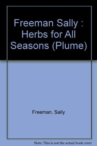 Herbs for All Seasons (Plume) (0452265843) by Freeman, Sally