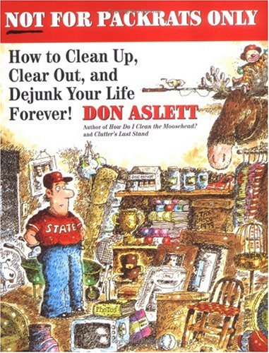 Not for Packrats Only: How to Clean Up, Clear Out, and Live Clutter-Free Forever (9780452265936) by Aslett, Don