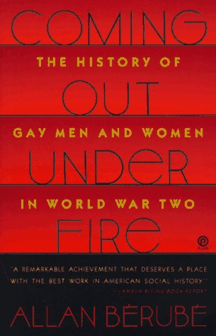 9780452265981: Coming Out Under Fire: The History of Gay Men and Women in World War Two