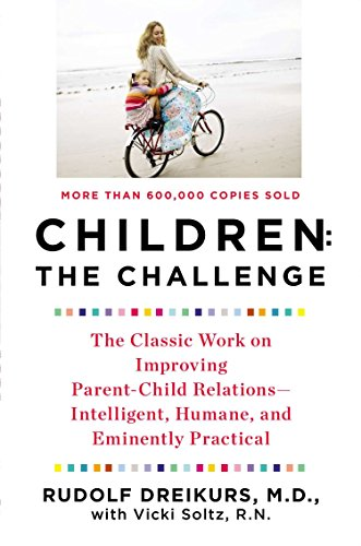 9780452266551: Children: The Challenge : The Classic Work on Improving Parent-Child Relations--Intelligent, Humane & Eminently Practical (Plume)
