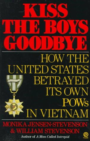 9780452266711: Kiss the Boys Goodbye: How the United States Betrayed Its Own POWs in Vietnam (Plume)