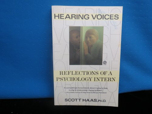 Hearing Voices: Reflections of a Psychology Intern: Scott Haas