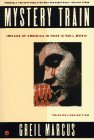 9780452267121: Mystery Train: Images of American in Rock 'N' Roll Music; Third Revised Edition